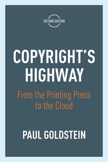 Copyright's Highway - From the Printing Press to the Cloud Second Edition - cover