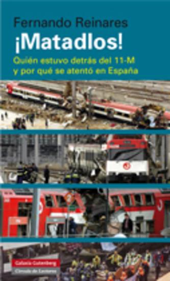 ¡Matadlos! - Quién estuvo detrás del 11-M y por qué se atentó en España - cover