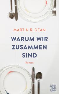 Warum wir zusammen sind von Martin R Dean online lesen