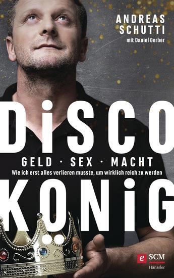 Discokönig - Geld Sex Macht – Wie ich erst alles verlieren musste um wirklich reich zu werden - cover