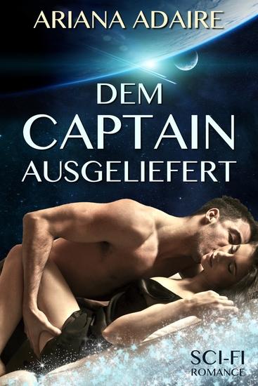 Dem Captain ausgeliefert - Sci-Fi-Romance - cover