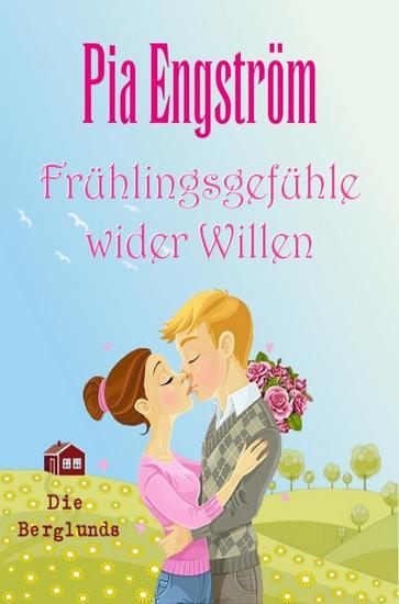 Frühlingsgefühle wider Willen - Liebesroman - cover