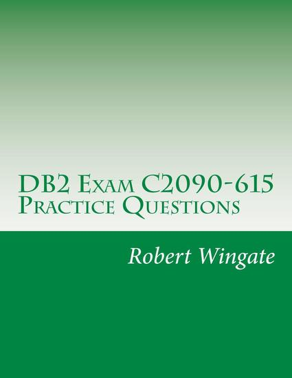 DB2 Exam C2090-615 Practice Questions - cover