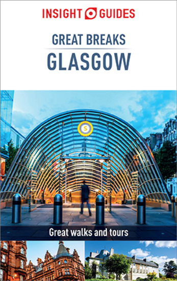 Insight Guides Great Breaks Glasgow (Travel Guide eBook) - (Travel Guide eBook) - cover