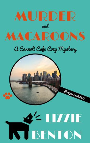 Murder and Macaroons - A Cannoli Cafe Cozy Mystery - cover