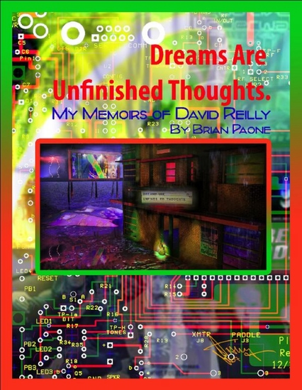 Dreams Are Unfinished Thoughts - My Memoir of David Reilly & God Lives Underwater - cover