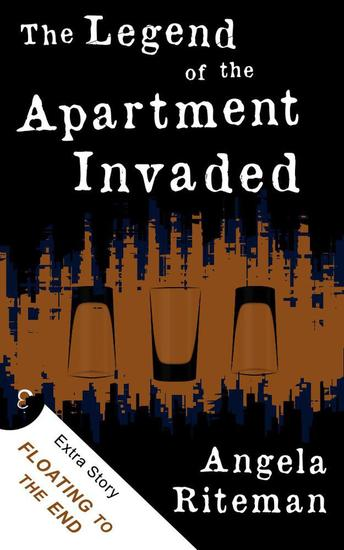 The Legend of the Apartment Invaded + Floating to the End - The Book of Lost Urban Legends #1 - cover