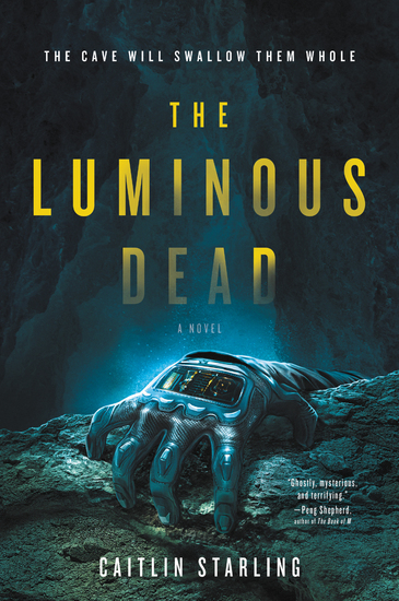 The Luminous Dead - A Novel - cover