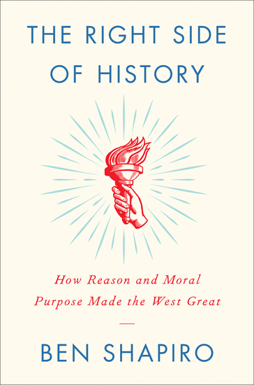 The Right Side of History - How Reason and Moral Purpose Made the West Great - cover