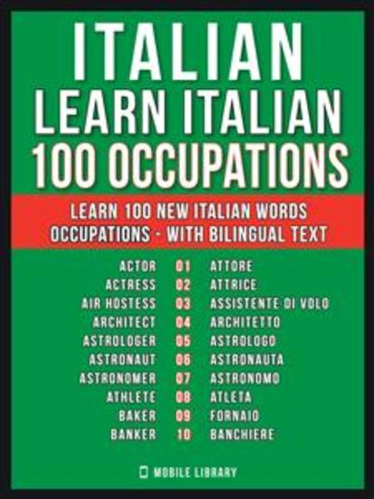 Italian - Learn Italian - 100 Occupations - Learn 100 new Italian words - Occupations - with Bilingual Text - cover