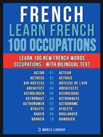 French - Learn French - 100 Words - Occupations - Learn 100 new French Words - Occupations - with Bilingual Text - cover