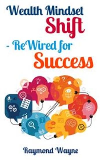 Wealth Mindset Shift ReWired for Success - cover