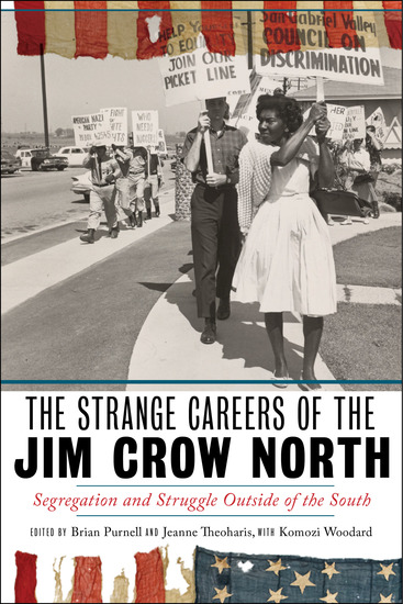 The Strange Careers of the Jim Crow North - Segregation and Struggle outside of the South - cover