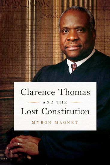 Clarence Thomas and the Lost Constitution - cover