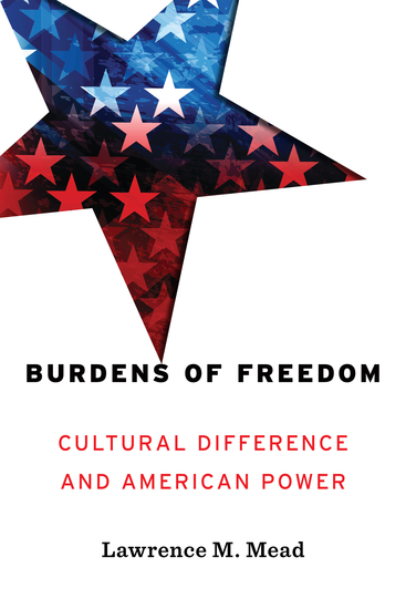 Burdens of Freedom - Cultural Difference and American Power - cover