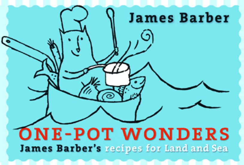 One-Pot Wonders - James Barber's Recipes for Land and Sea - cover