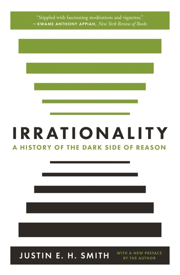 Irrationality - A History of the Dark Side of Reason - cover