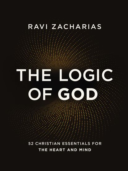 The Logic of God - 52 Christian Essentials for the Heart and Mind - cover