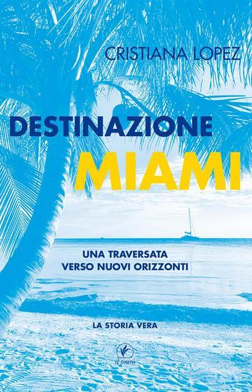 Destinazione Miami - Una traversata verso nuovi orizzonti - cover