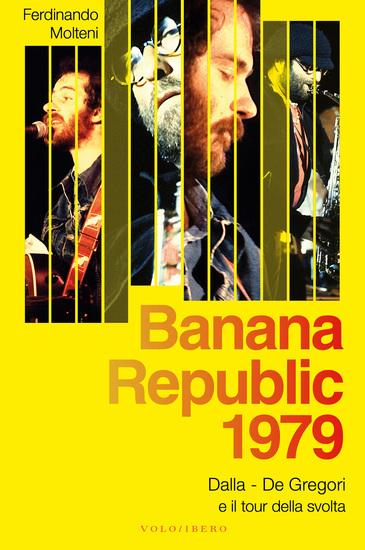 Banana Republic 1979 - Dalla De Gregori e il tour della svolta - cover