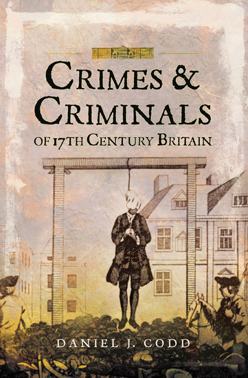 Crimes & Criminals of 17th Century Britain - cover