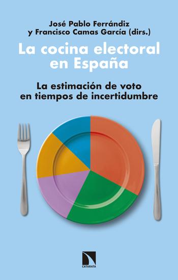 La cocina electoral en España - La estimación de voto en tiempos de incertidumbre - cover
