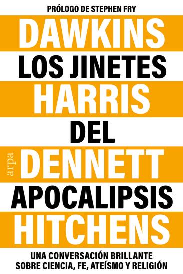 Los jinetes del Apocalipsis - Una conversación brillante sobre ciencia fe religión y ateísmo - cover