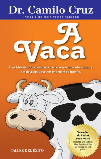 A Vaca - Uma história sobre como nos desfazermos do conformismos e das desculpas que nos impedem de triunfar - cover