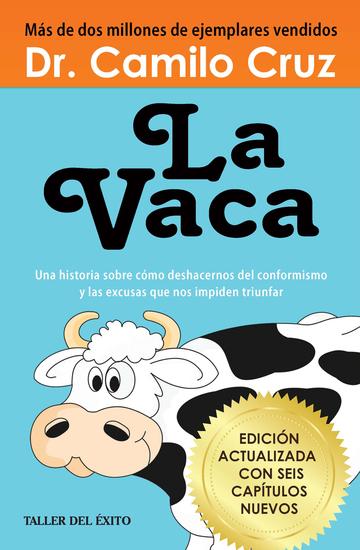 La Vaca - Una historia sobre cómo deshacernos del conformismo y las excusas que nos impiden triunfar - cover