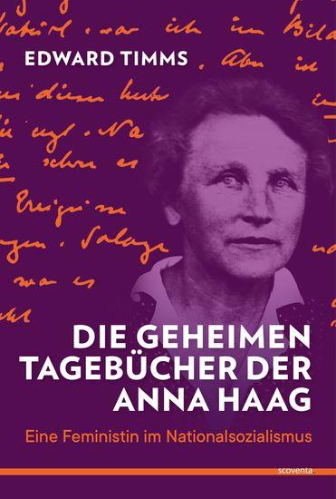Die geheimen Tagebücher der Anna Haag - Eine Feministin im Nationalsozialismus - cover