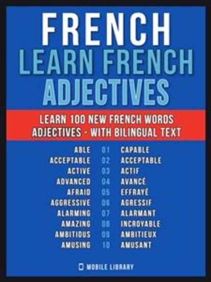 French - Learn French - 100 Words - Adjectives - Learn 100 new French Words - Adjectives - with Bilingual Text - cover