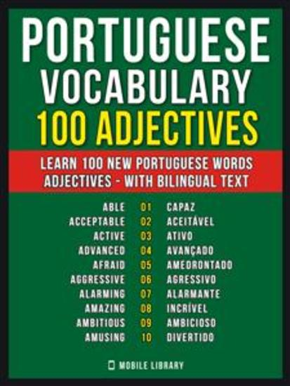 Portuguese Vocabulary - 100 Adjectives - Learn 100 new Portuguese words - Adjectives - with Bilingual Text - cover