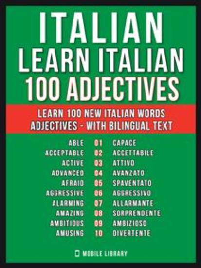 Italian - Learn Italian - 100 Adjectives - Learn 100 new Italian words - Adjectives - with Bilingual Text - cover