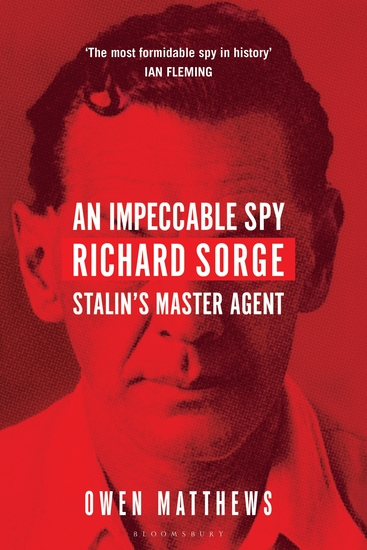 An Impeccable Spy - Richard Sorge Stalin's Master Agent - cover