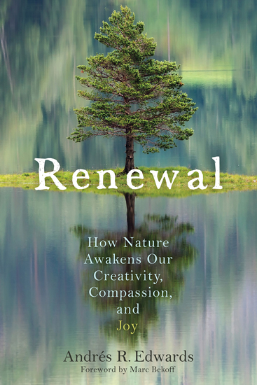 Renewal - How Nature Awakens Our Creativity Compassion and Joy - cover