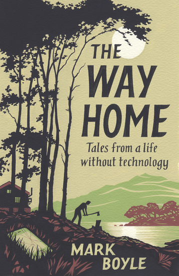 The Way Home - Tales from a Life Without Technology - cover
