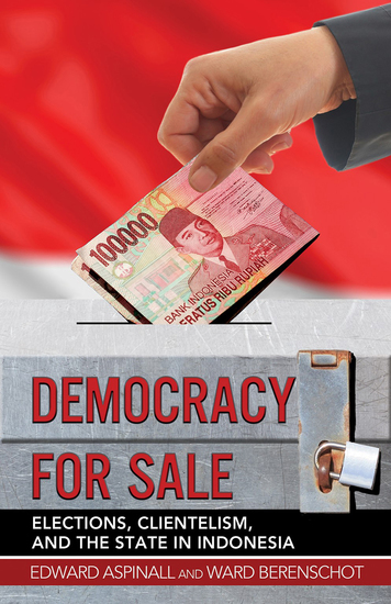 Democracy for Sale - Elections Clientelism and the State in Indonesia - cover