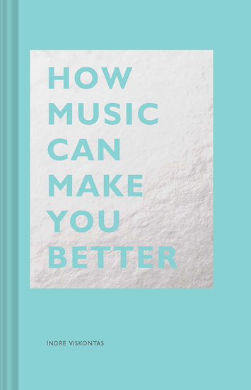 How Music Can Make You Better - cover