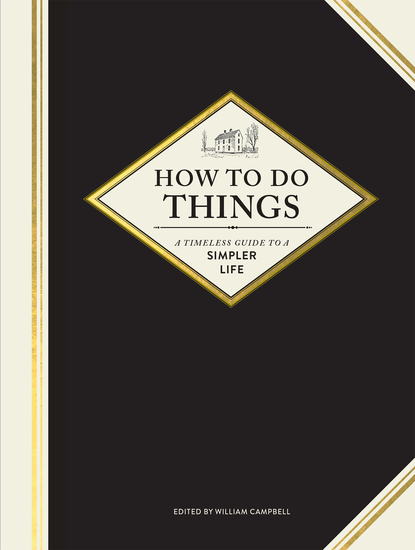 How to Do Things - A Timeless Guide to a Simpler Life - cover