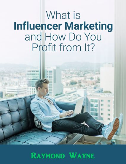 What Is Influencer Marketing and How Do You Profit from It? - cover