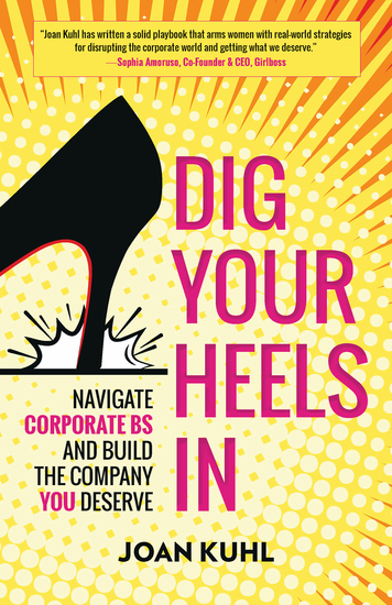 Dig Your Heels In - Navigate Corporate BS and Build the Company You Deserve - cover