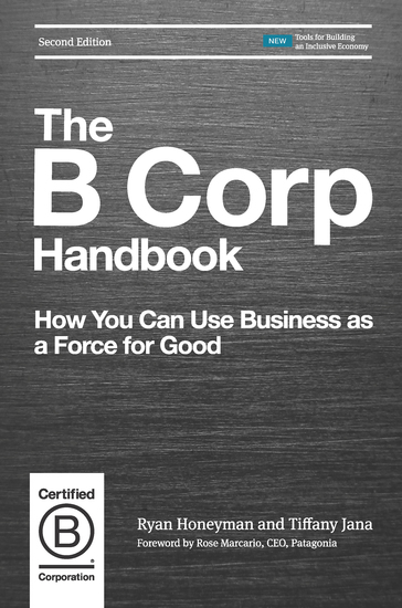 The B Corp Handbook Second Edition - How You Can Use Business as a Force for Good - cover