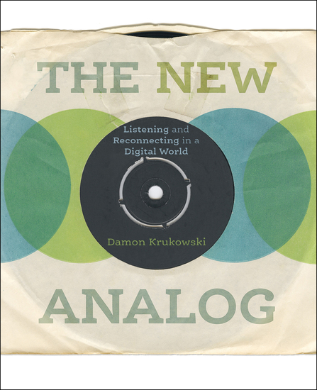 The New Analog - Listening and Reconnecting in a Digital World - cover