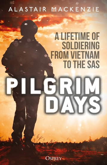Pilgrim Days - From Vietnam to the SAS - cover