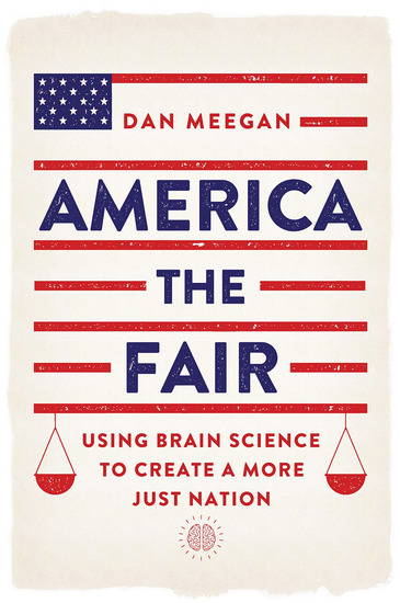 America the Fair - Using Brain Science to Create a More Just Nation - cover