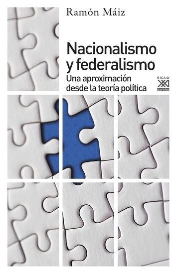 Nacionalismo y Federalismo - Una aproximación desde la teoría política - cover