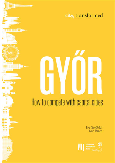 Győr: How to compete with capital cities - cover