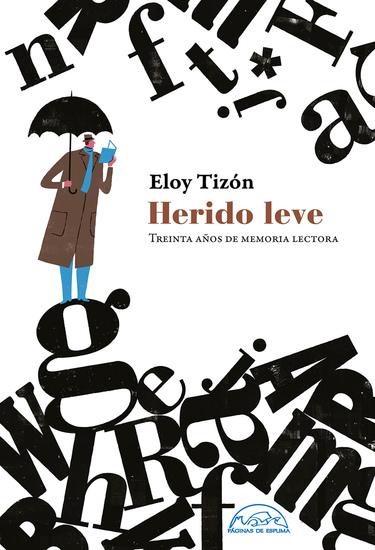 Herido leve - Treinta años de memoria lectora - cover