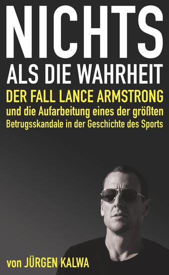 Nichts als die Wahrheit – Der Fall Lance Armstrong und die Aufarbeitung eines der größten Betrugsskandale in der Geschichte des Sports - cover