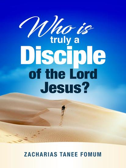Who Is Truly a Disciple of The Lord Jesus? - Practical Helps For The Overcomers #25 - cover